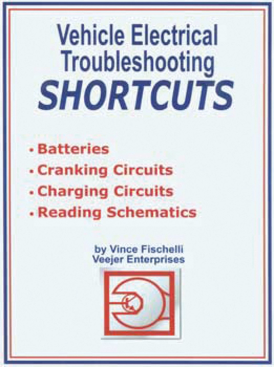 Veejer Enterprises Vehicle Electrical Troubleshooting Shortcuts In Understanding Electricity And How To Troubleshoot A Circuit Shortcuts10162122